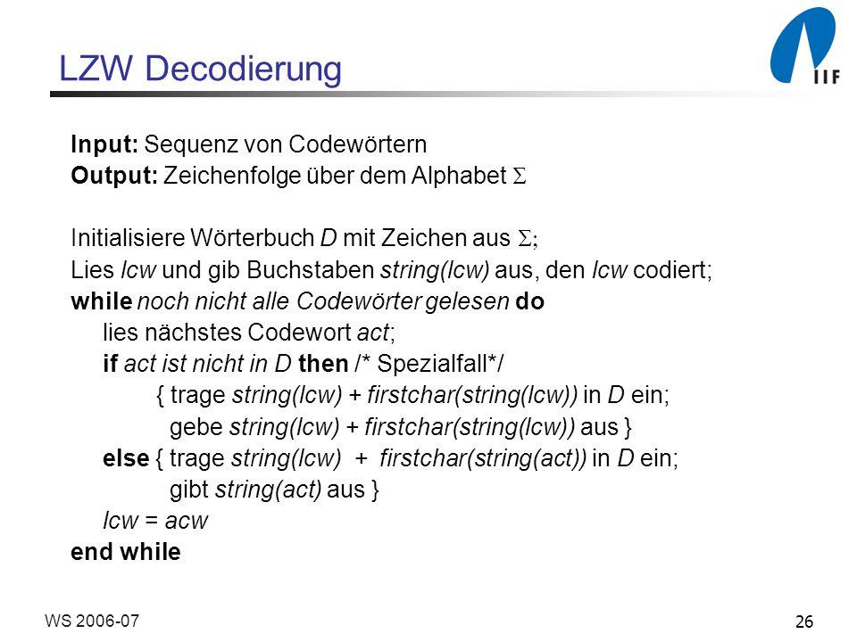 LZW Decodierung Input: Sequenz von Codewörtern