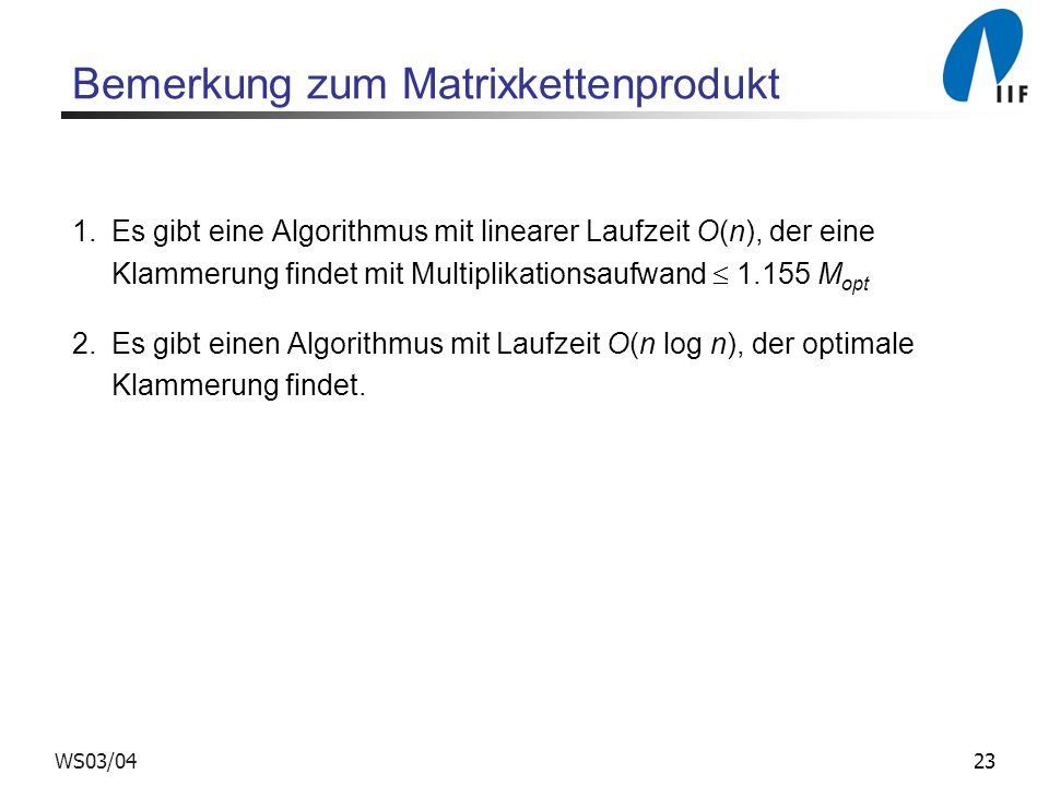 Bemerkung zum Matrixkettenprodukt