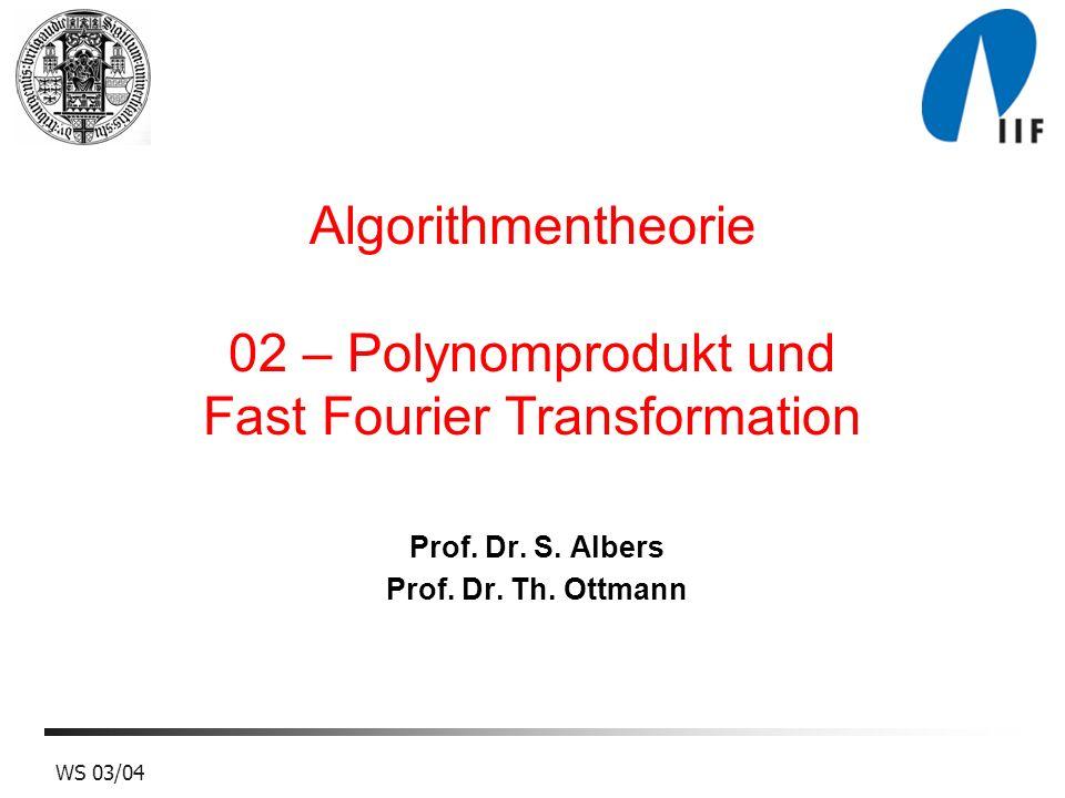 Algorithmentheorie 02 – Polynomprodukt und Fast Fourier Transformation