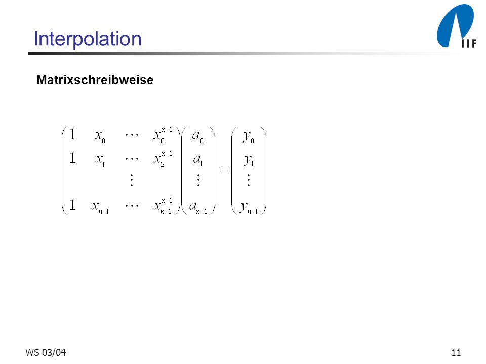 Interpolation Matrixschreibweise WS 03/04