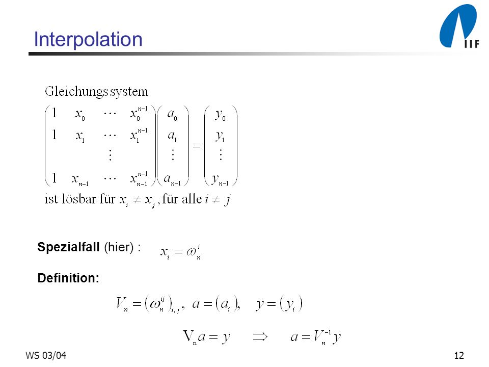 Interpolation Spezialfall (hier) : Definition: WS 03/04