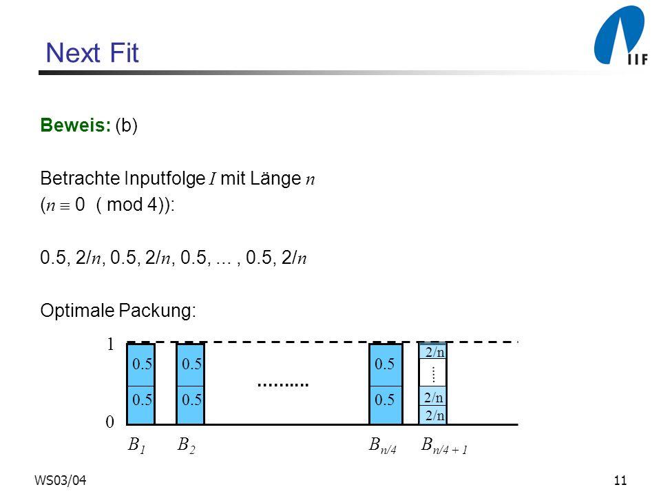 Next Fit Beweis: (b) Betrachte Inputfolge I mit Länge n