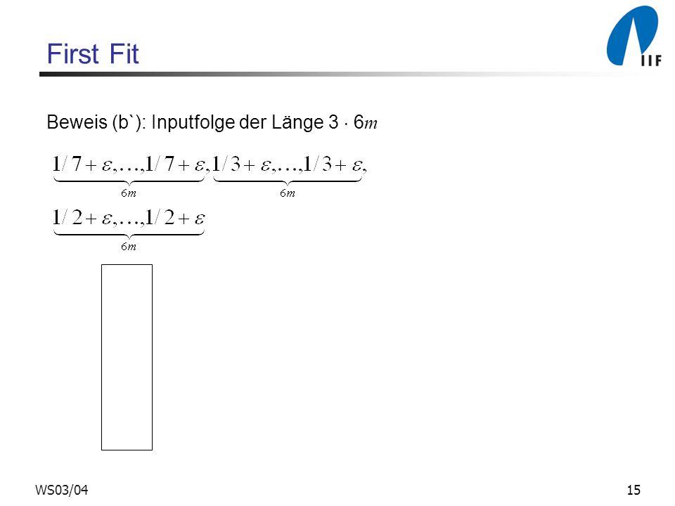 First Fit Beweis (b`): Inputfolge der Länge 3  6m WS03/04