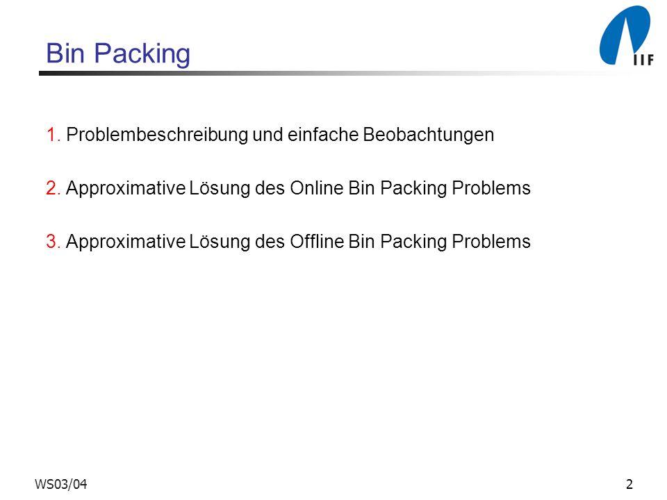 Bin Packing 1. Problembeschreibung und einfache Beobachtungen