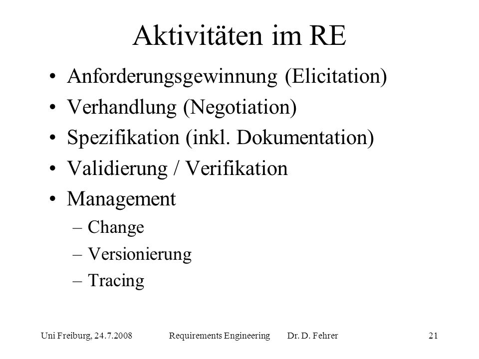 Requirements Engineering Dr. D. Fehrer