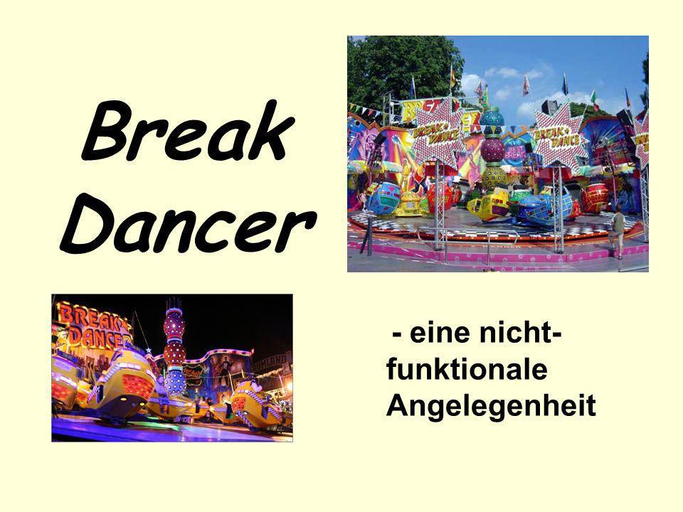 Break Dancer - eine nicht-funktionale Angelegenheit