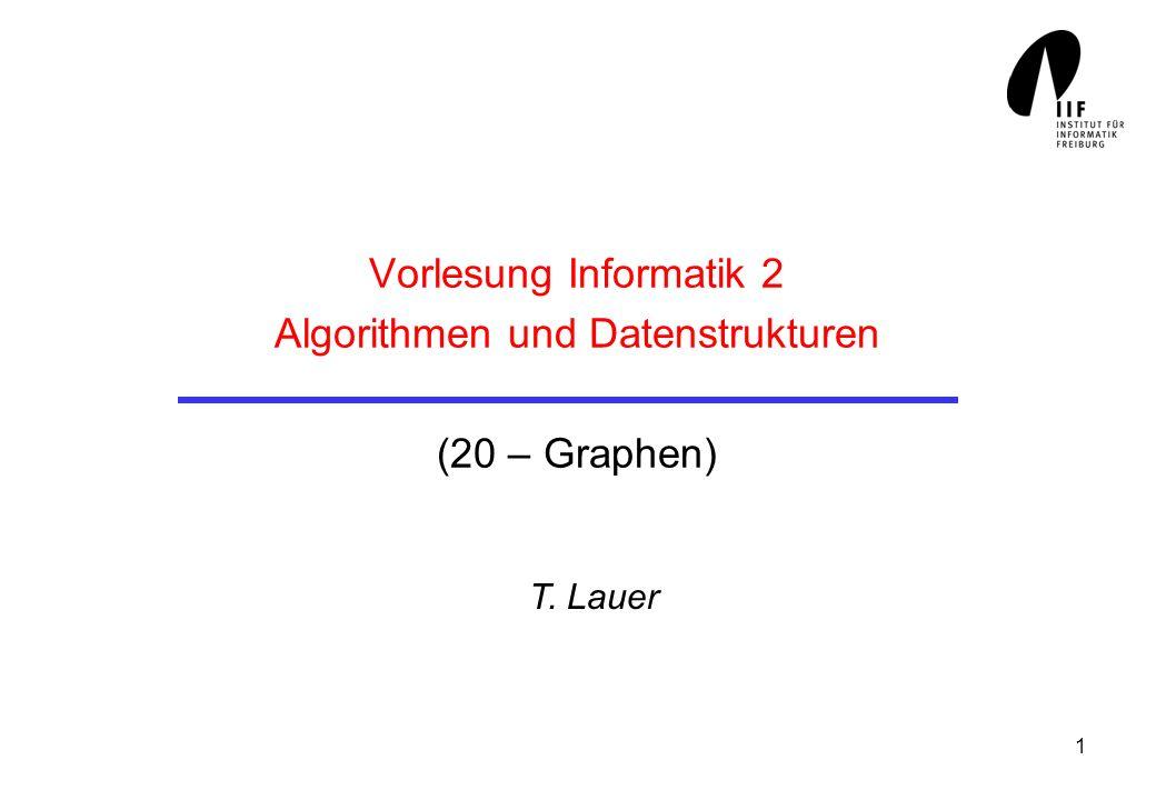 Vorlesung Informatik 2 Algorithmen und Datenstrukturen (20 – Graphen)