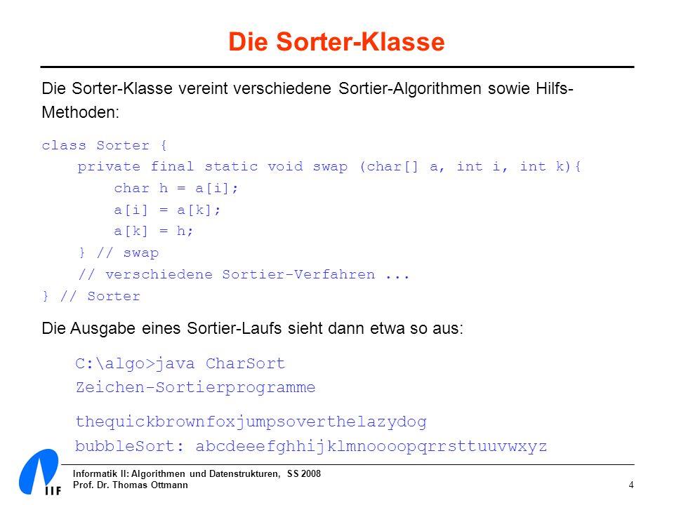 Die Sorter-Klasse Die Sorter-Klasse vereint verschiedene Sortier-Algorithmen sowie Hilfs-Methoden: