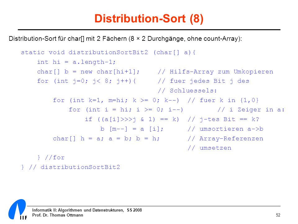 Distribution-Sort (8) Distribution-Sort für char[] mit 2 Fächern (8 × 2 Durchgänge, ohne count-Array):
