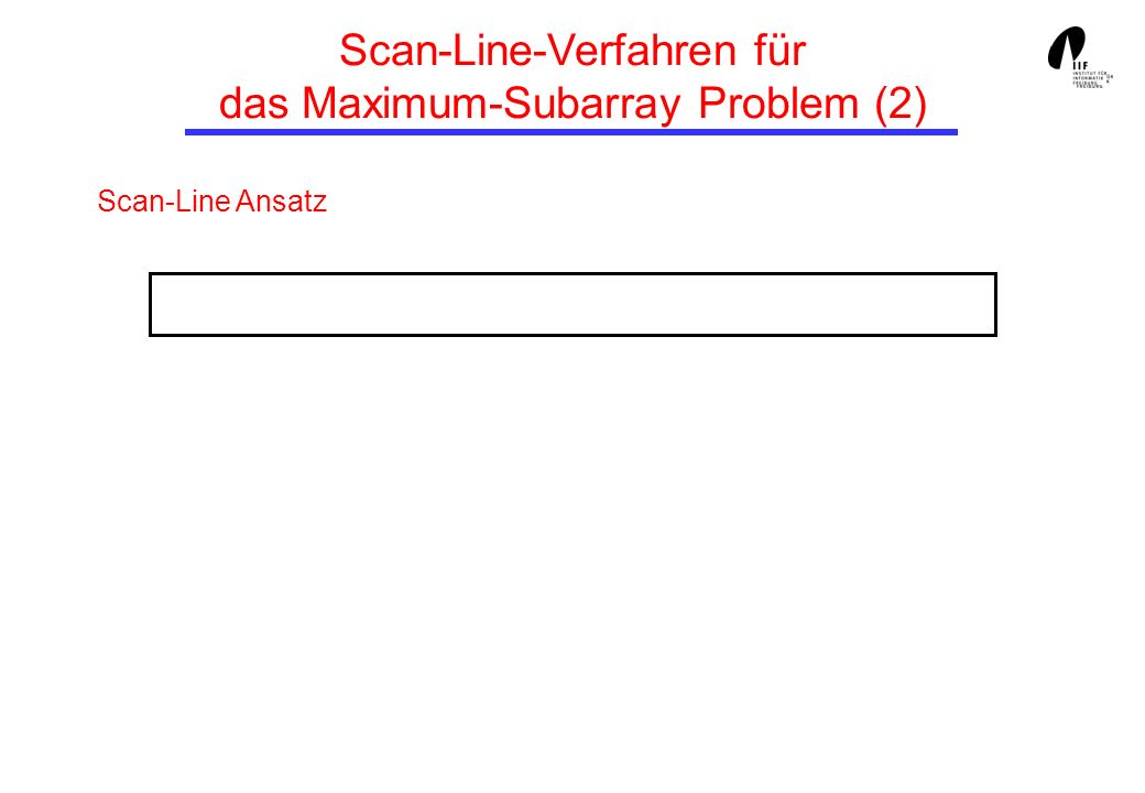 Scan-Line-Verfahren für das Maximum-Subarray Problem (2)