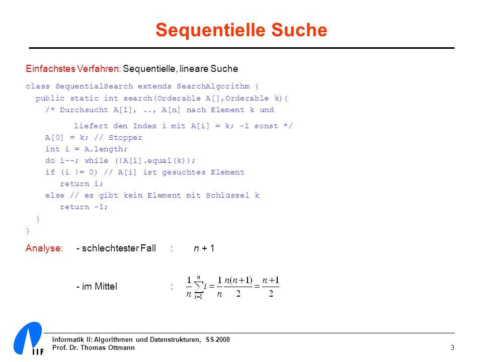 Sequentielle Suche Einfachstes Verfahren: Sequentielle, lineare Suche