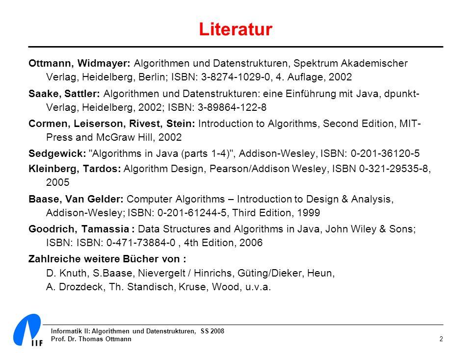LiteraturOttmann, Widmayer: Algorithmen und Datenstrukturen, Spektrum Akademischer Verlag, Heidelberg, Berlin; ISBN: 3-8274-1029-0, 4. Auflage, 2002.