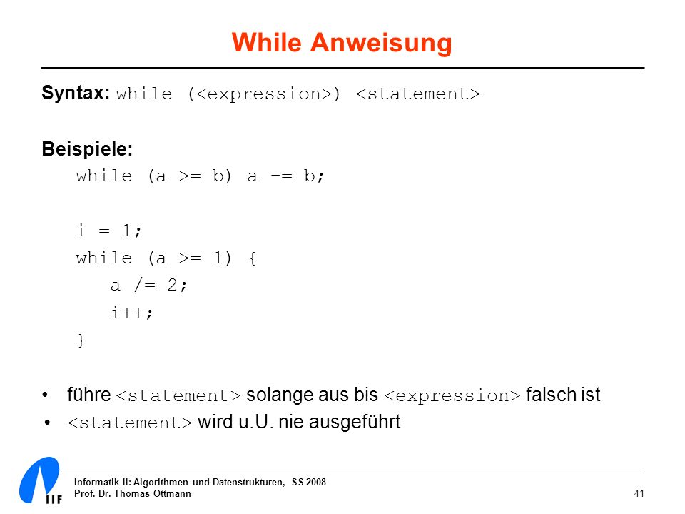 While Anweisung Syntax: while (<expression>) <statement>