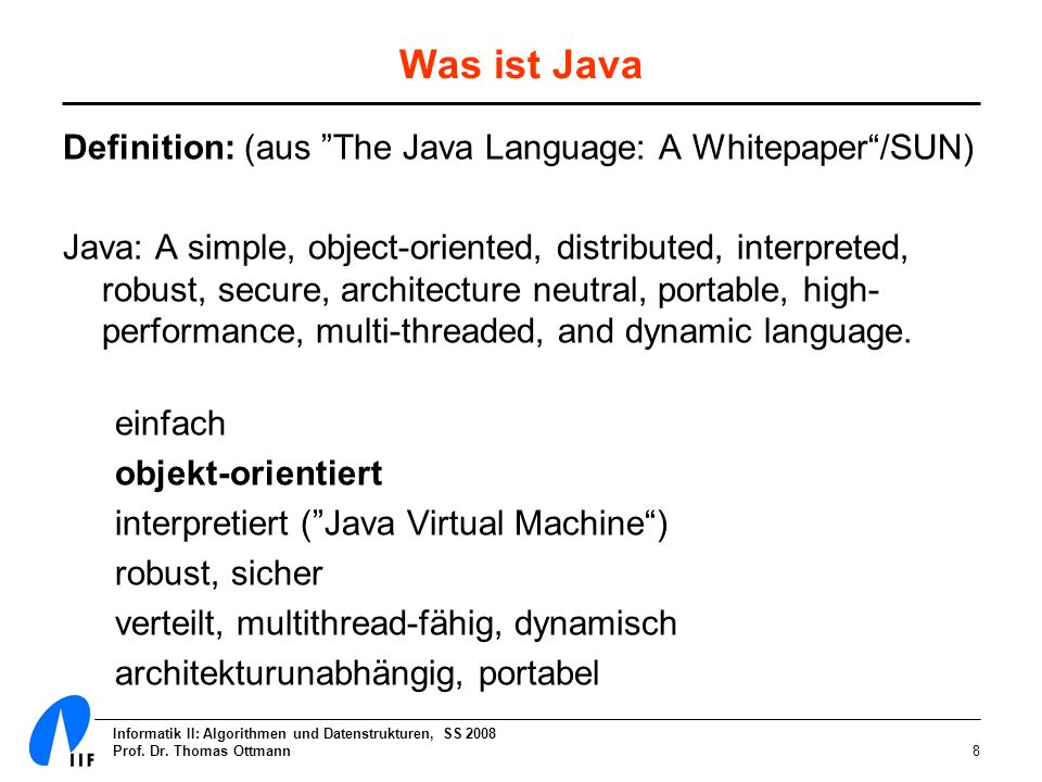 Was ist Java Definition: (aus The Java Language: A Whitepaper /SUN)