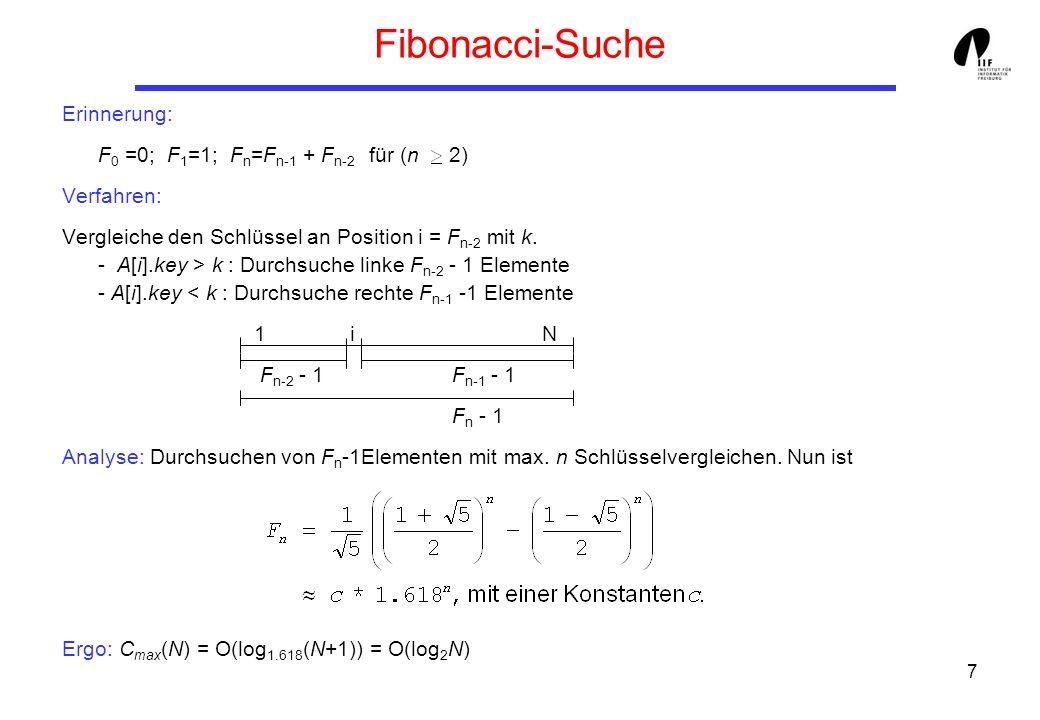 Fibonacci-Suche Erinnerung: F0 =0; F1=1; Fn=Fn-1 + Fn-2 für (n 2)