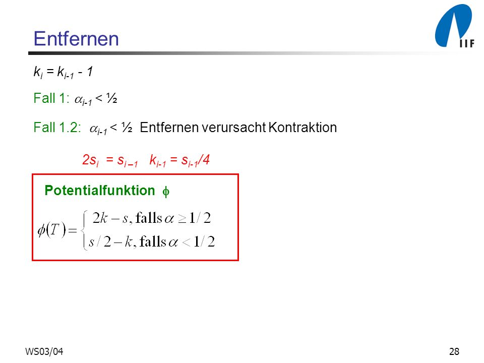 Entfernen ki = ki-1 - 1 Fall 1: i-1 < ½