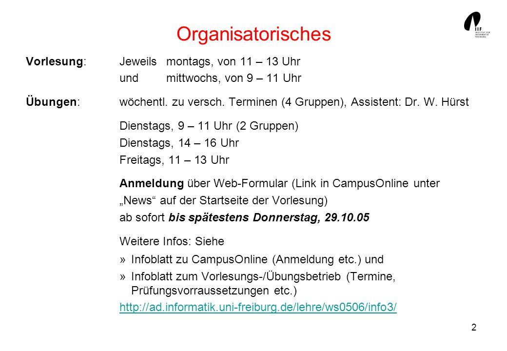 Organisatorisches Vorlesung: Jeweils montags, von 11 – 13 Uhr und mittwochs, von 9 – 11 Uhr.