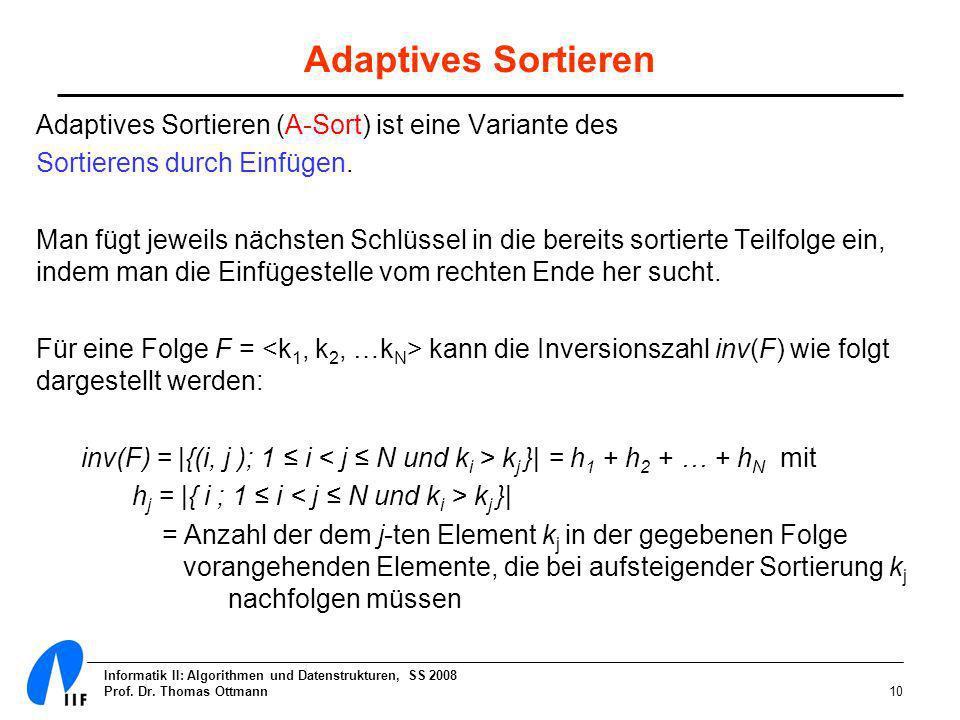 Adaptives Sortieren Adaptives Sortieren (A-Sort) ist eine Variante des