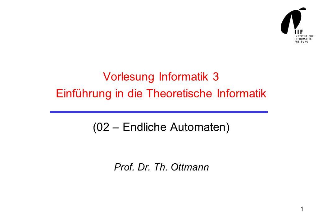 Vorlesung Informatik 3 Einführung in die Theoretische Informatik (02 – Endliche Automaten)