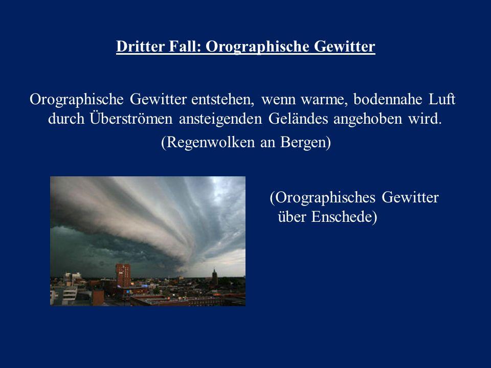 Dritter Fall: Orographische Gewitter