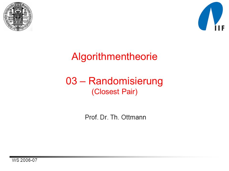 Algorithmentheorie 03 – Randomisierung (Closest Pair)