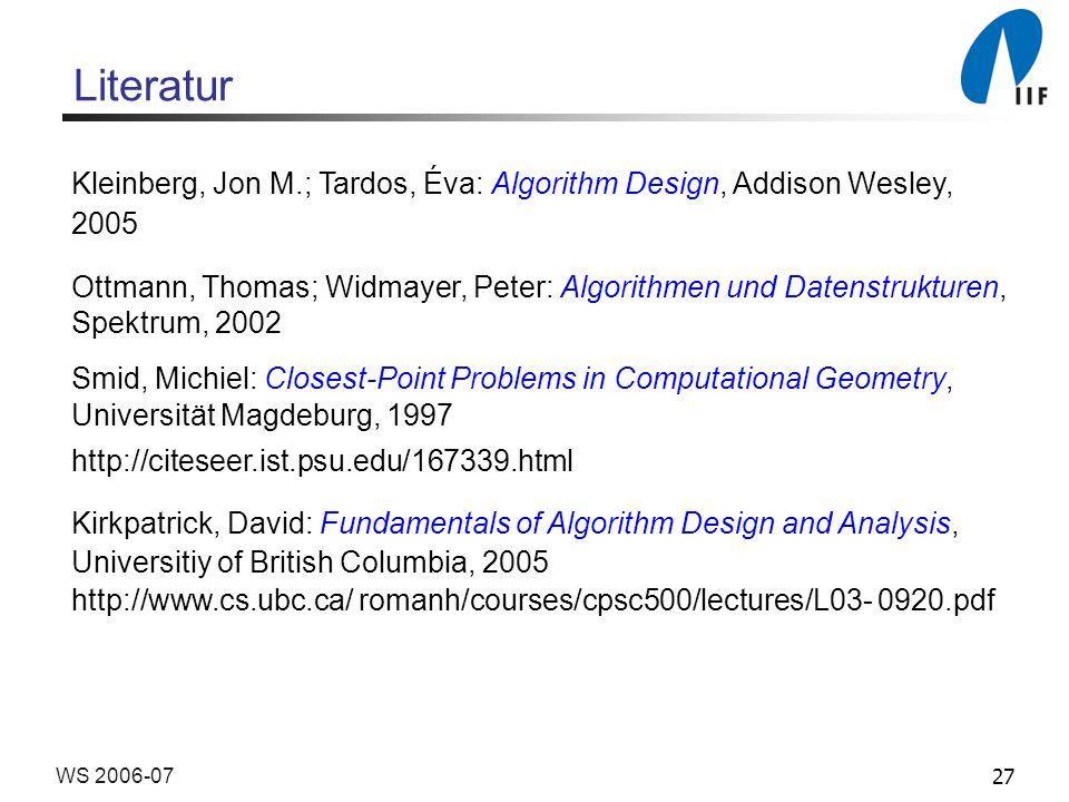 LiteraturKleinberg, Jon M.; Tardos, Éva: Algorithm Design, Addison Wesley, 2005.