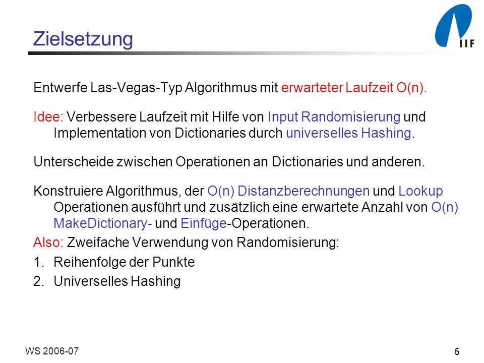 Zielsetzung Entwerfe Las-Vegas-Typ Algorithmus mit erwarteter Laufzeit O(n).