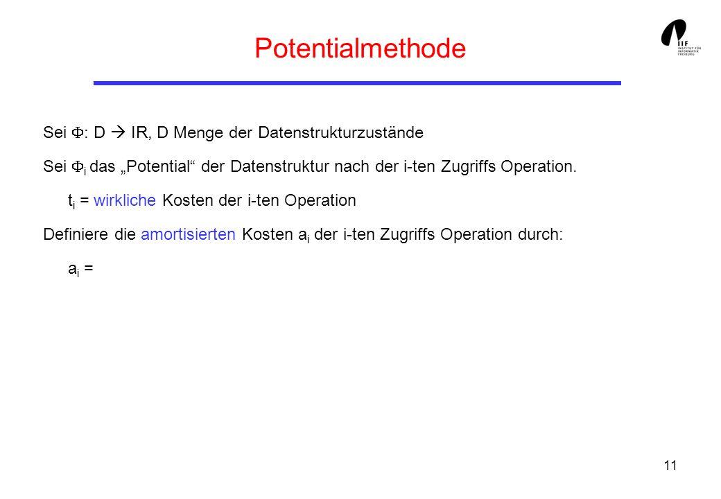 Potentialmethode Sei F: D  IR, D Menge der Datenstrukturzustände