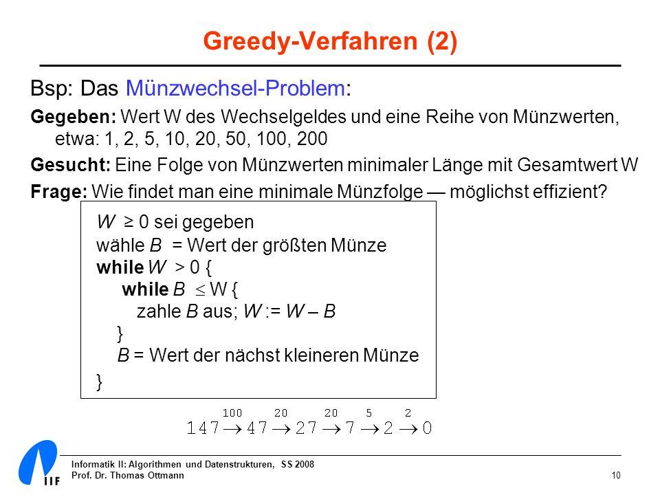 Greedy-Verfahren (2) Bsp: Das Münzwechsel-Problem: