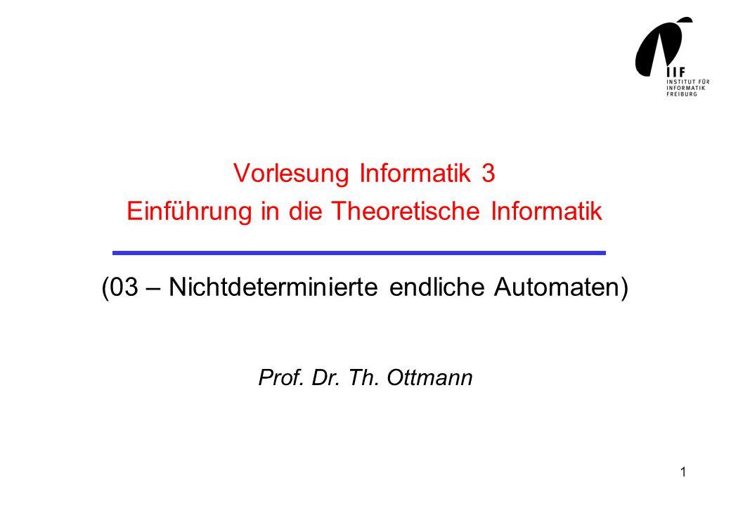 Vorlesung Informatik 3 Einführung in die Theoretische Informatik (03 – Nichtdeterminierte endliche Automaten)