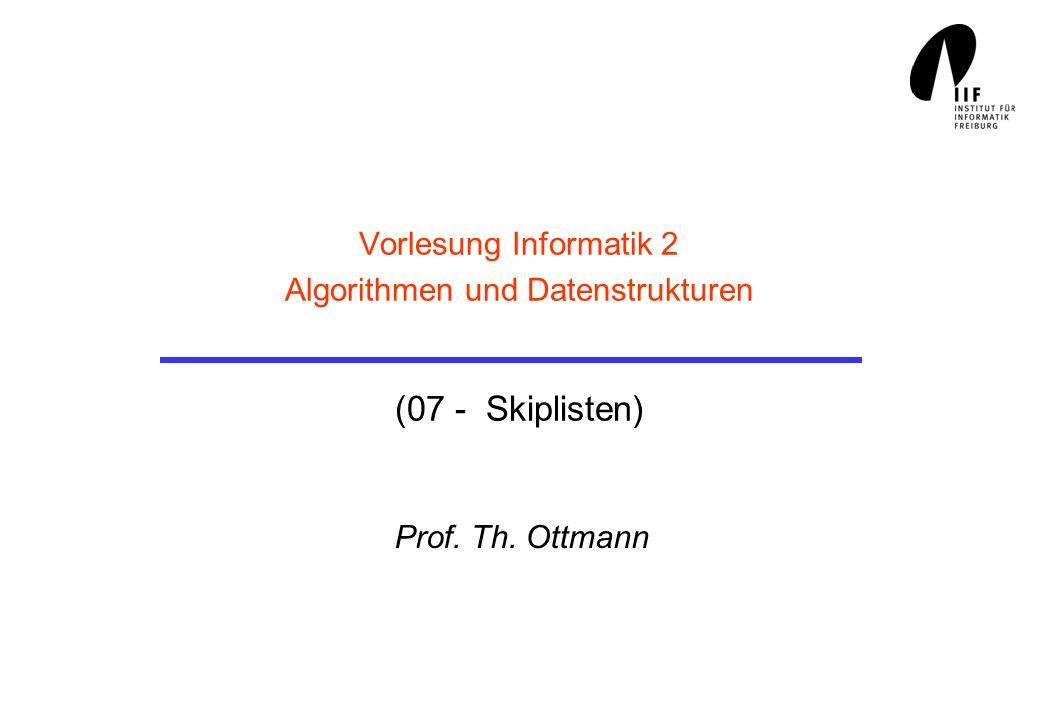 Vorlesung Informatik 2 Algorithmen und Datenstrukturen (07 - Skiplisten)