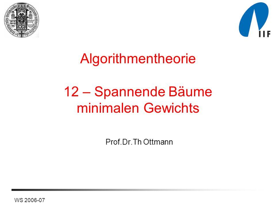 Algorithmentheorie 12 – Spannende Bäume minimalen Gewichts