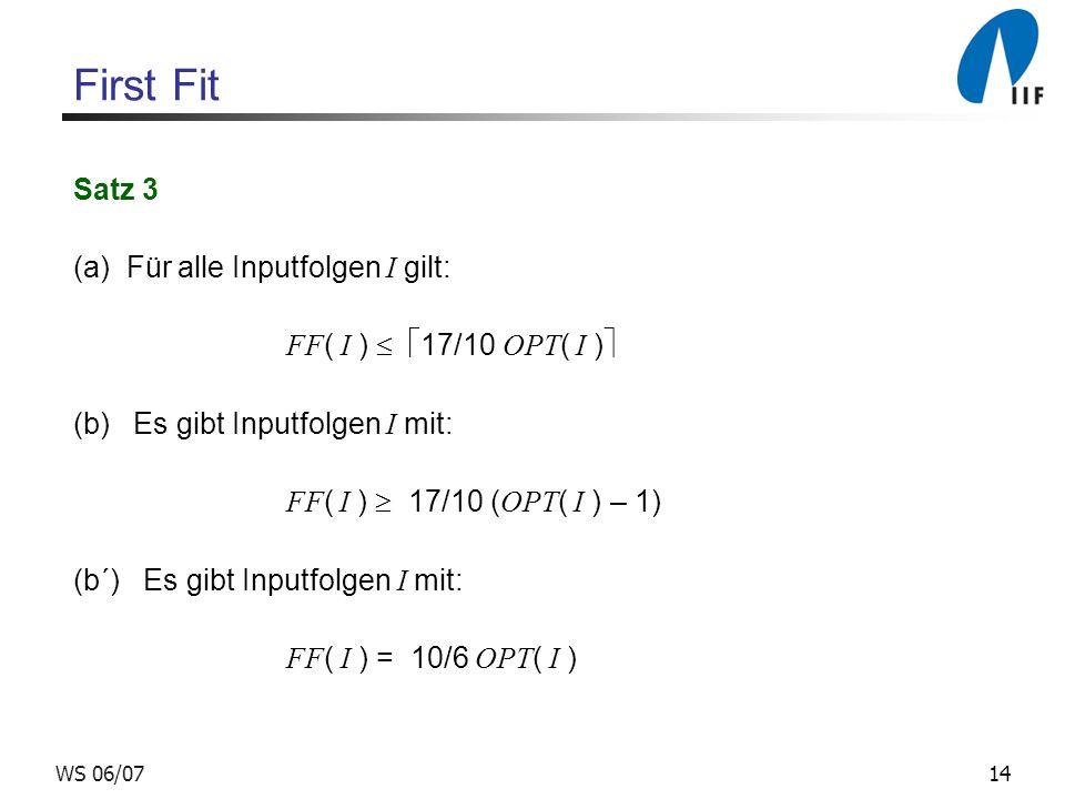 First Fit Satz 3 (a) Für alle Inputfolgen I gilt: