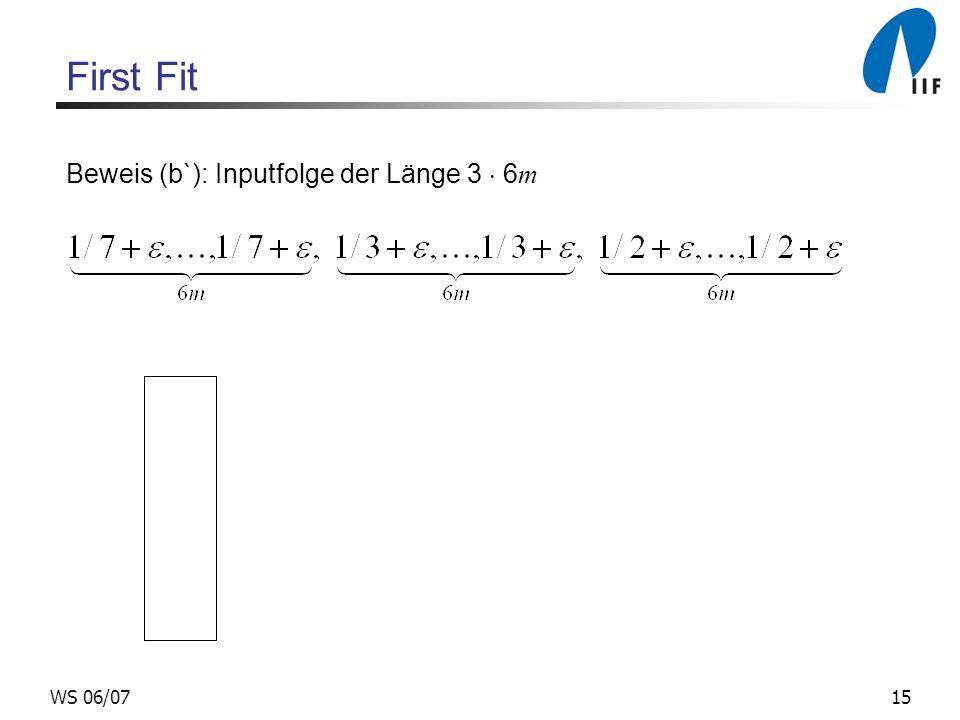 First Fit Beweis (b`): Inputfolge der Länge 3  6m WS 06/07
