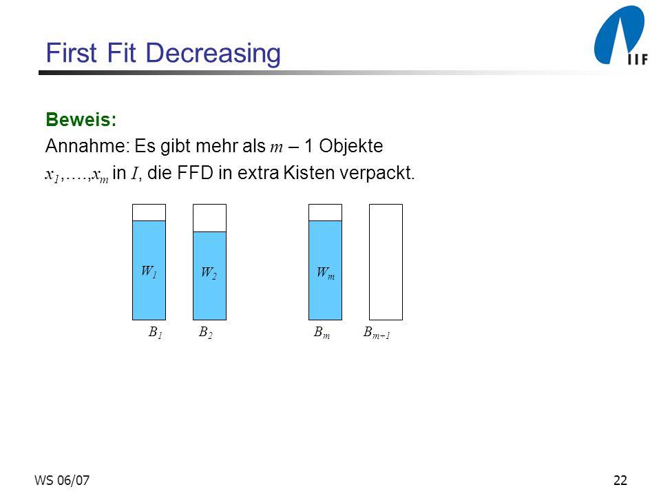 First Fit Decreasing Beweis: Annahme: Es gibt mehr als m – 1 Objekte