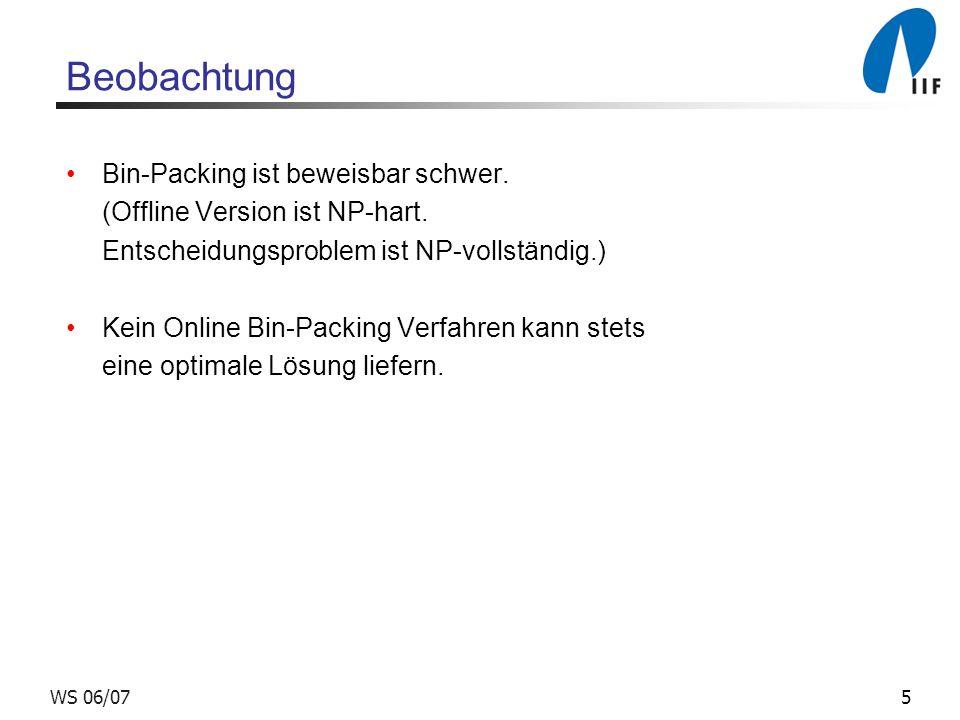 Beobachtung Bin-Packing ist beweisbar schwer.