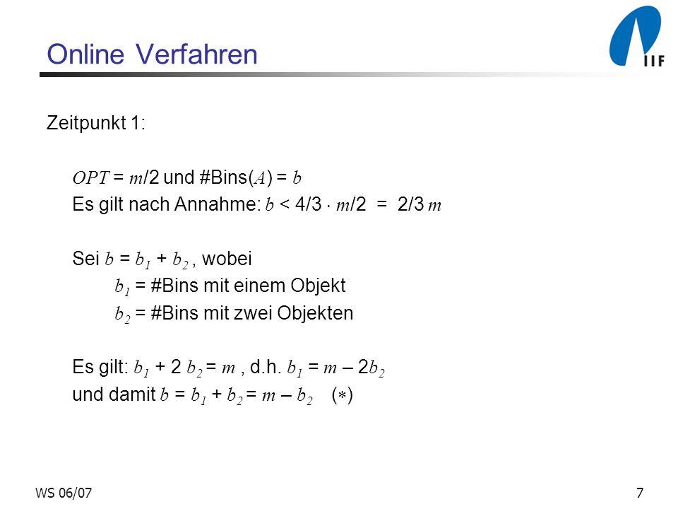 Online Verfahren Zeitpunkt 1: OPT = m/2 und #Bins(A) = b