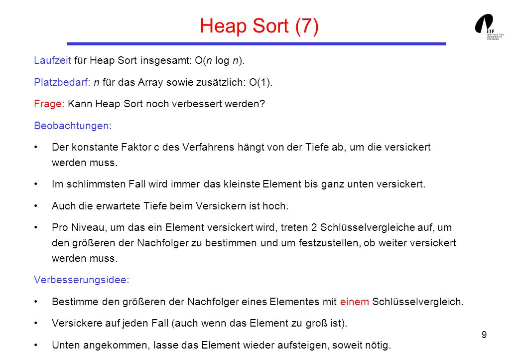 Heap Sort (7) Laufzeit für Heap Sort insgesamt: O(n log n).