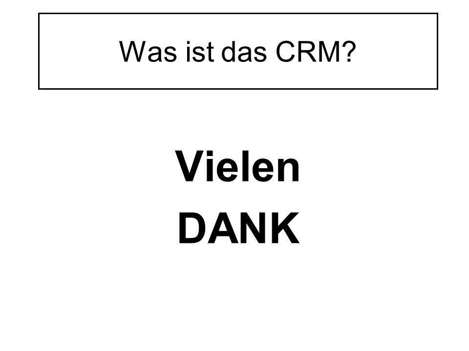 Was ist das CRM Vielen DANK