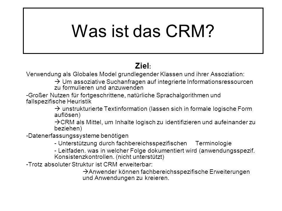 Was ist das CRM Ziel: Verwendung als Globales Model grundlegender Klassen und ihrer Assoziation: