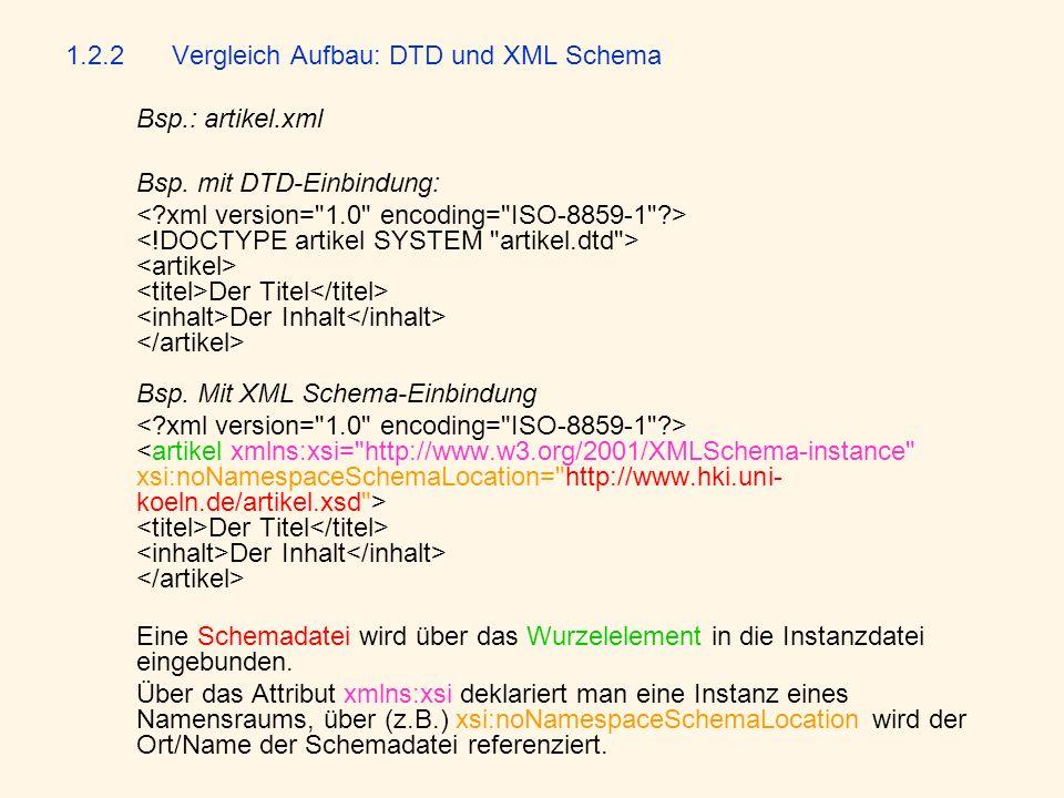 1.2.2 Vergleich Aufbau: DTD und XML Schema