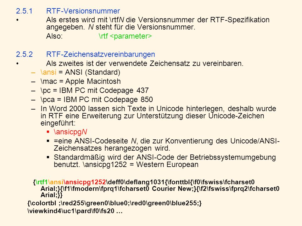 Also: \rtf <parameter> 2.5.2 RTF-Zeichensatzvereinbarungen
