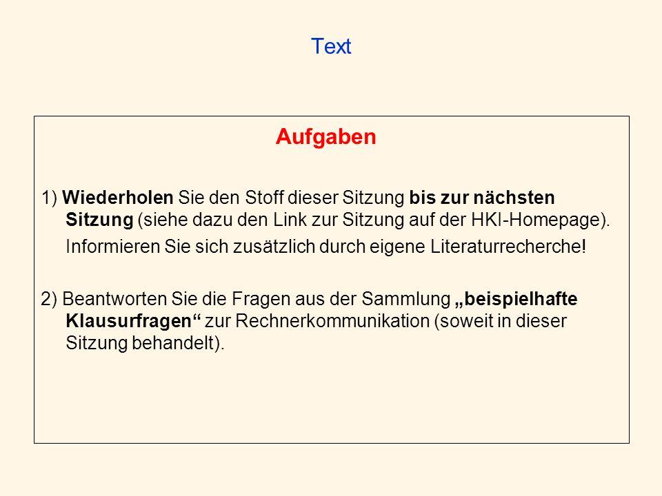 TextAufgaben. 1) Wiederholen Sie den Stoff dieser Sitzung bis zur nächsten Sitzung (siehe dazu den Link zur Sitzung auf der HKI-Homepage).
