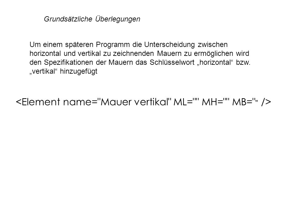 <Element name= Mauer vertikal ML= MH= MB= />