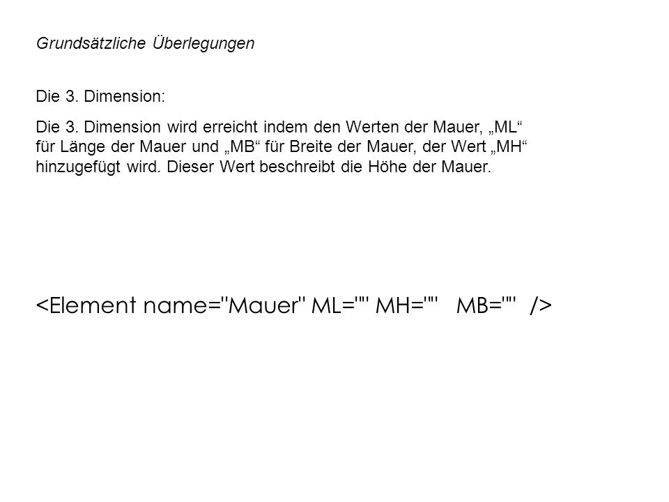<Element name= Mauer ML= MH= MB= />