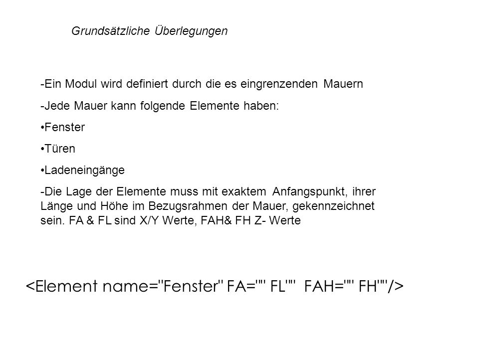 <Element name= Fenster FA= FL FAH= FH />