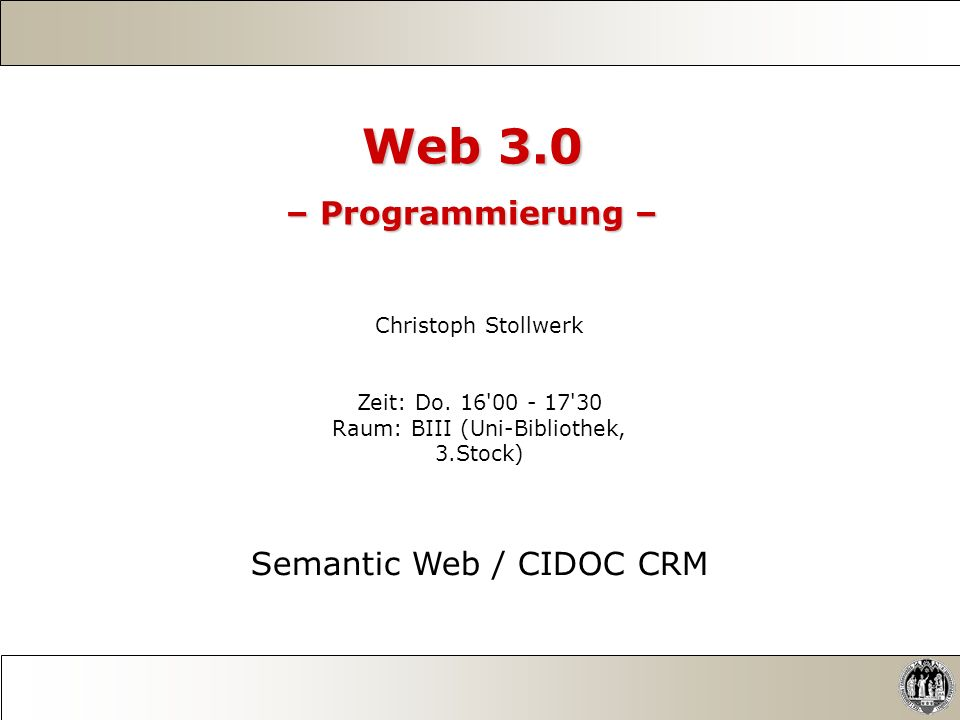 Web 3.0 – Programmierung – Semantic Web / CIDOC CRM