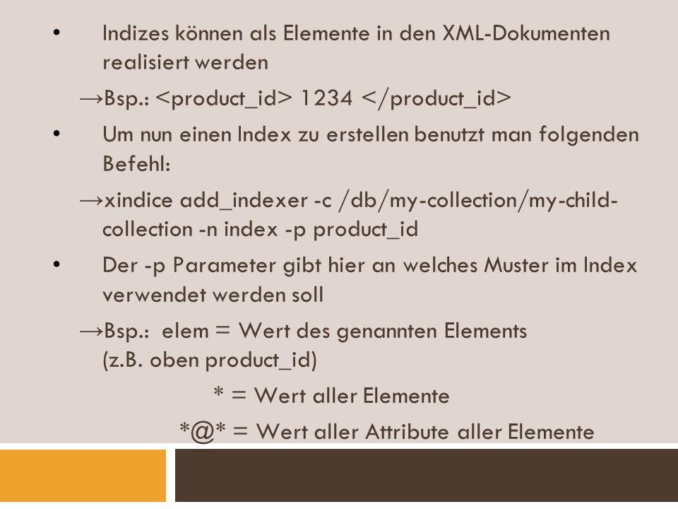 Indizes können als Elemente in den XML-Dokumenten realisiert werden