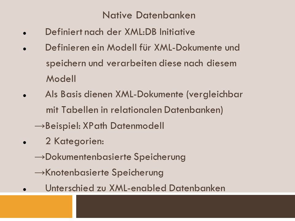 Native Datenbanken Definiert nach der XML:DB Initiative