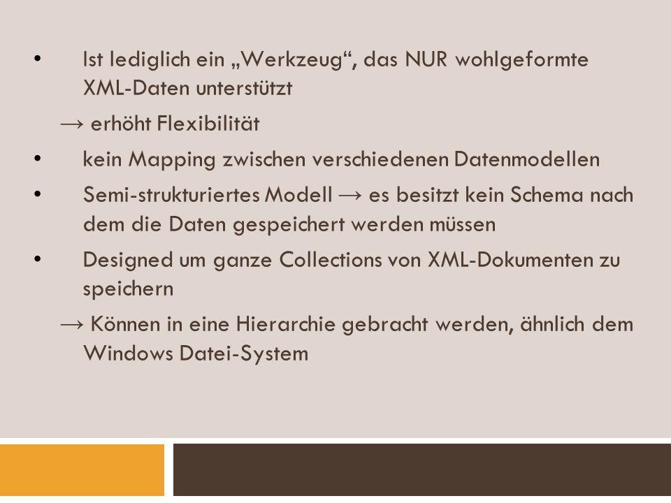 """Ist lediglich ein """"Werkzeug , das NUR wohlgeformte XML-Daten unterstützt"""